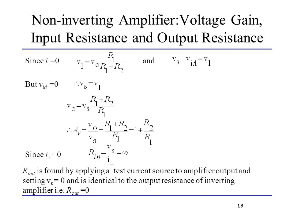 Non-inverting Amplifier:Voltage Gain, Input Resistance and Output Resistance