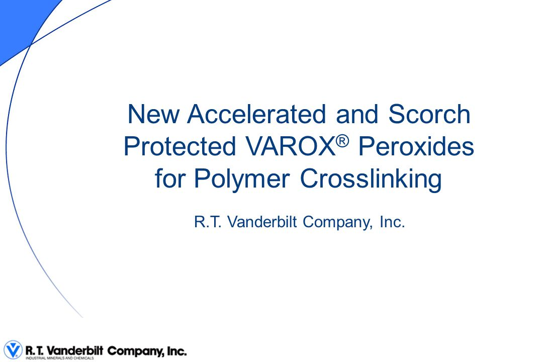 New Accelerated and Scorch Protected VAROX® Peroxides for Polymer Crosslinking