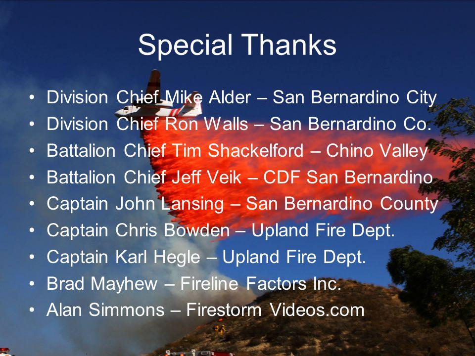 Special Thanks Division Chief Mike Alder – San Bernardino City