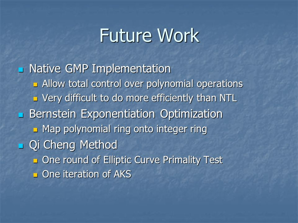 Future Work Native GMP Implementation