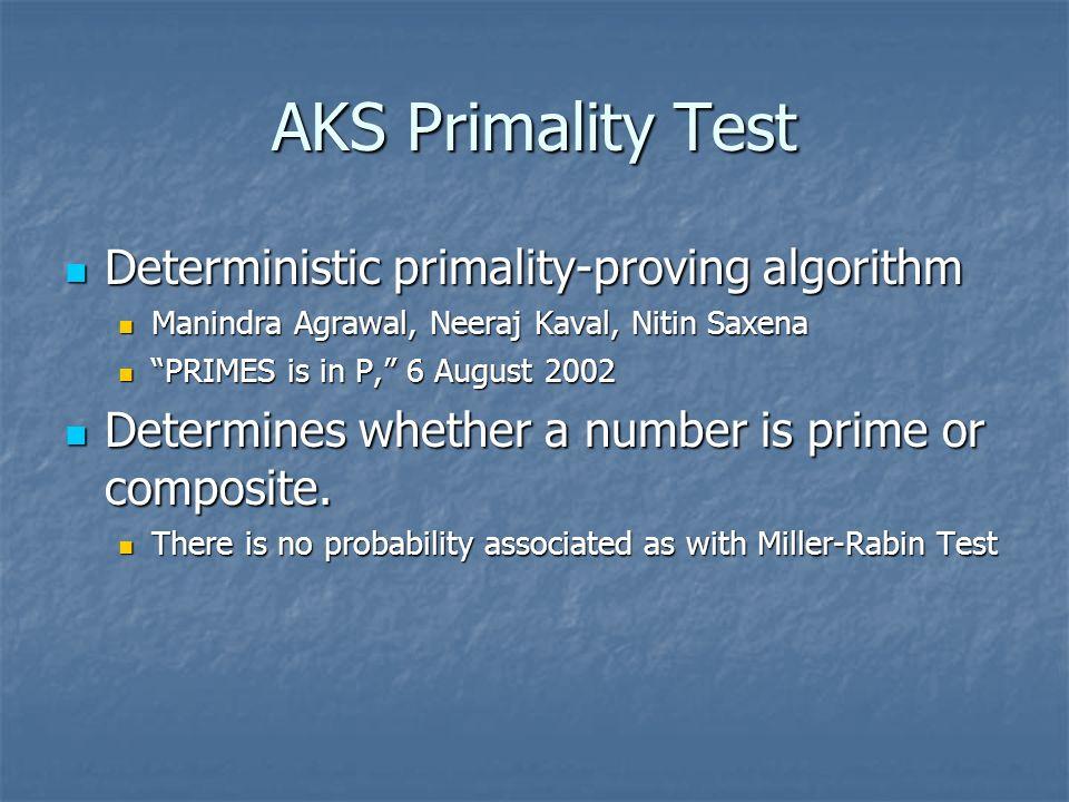 AKS Primality Test Deterministic primality-proving algorithm