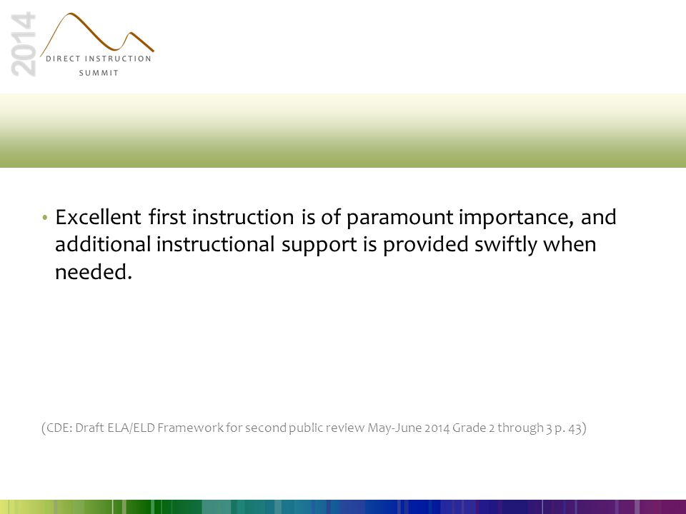 Excellent first instruction is of paramount importance, and additional instructional support is provided swiftly when needed.