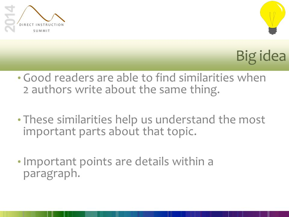 Big idea Good readers are able to find similarities when 2 authors write about the same thing.