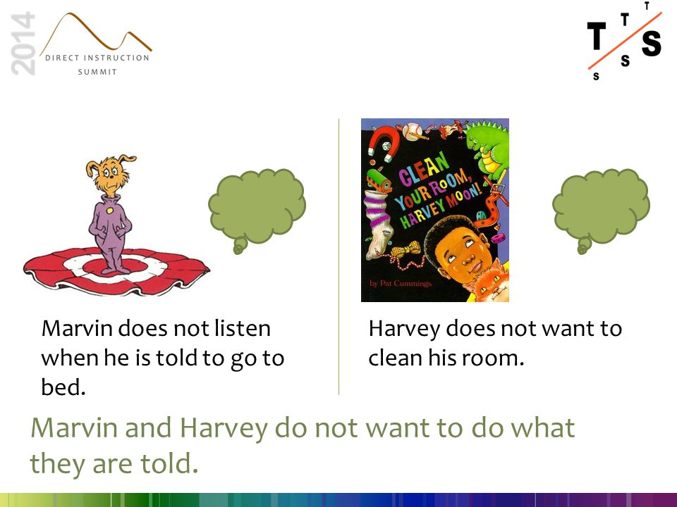 Marvin and Harvey do not want to do what they are told.