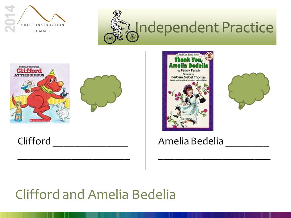 Independent Practice Clifford and Amelia Bedelia ______________.