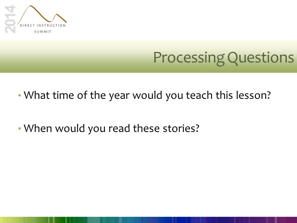 Processing Questions What time of the year would you teach this lesson.