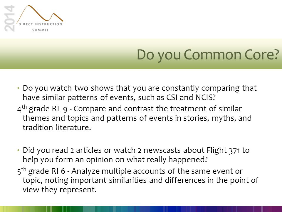 Do you Common Core Do you watch two shows that you are constantly comparing that have similar patterns of events, such as CSI and NCIS