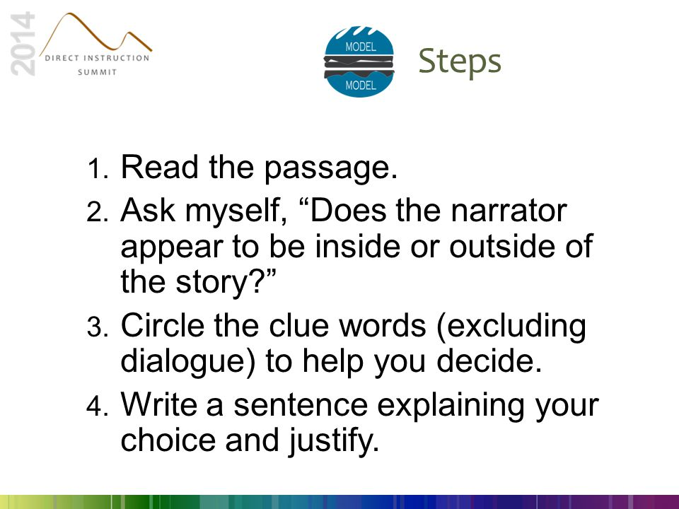 Steps Read the passage. Ask myself, Does the narrator appear to be inside or outside of the story