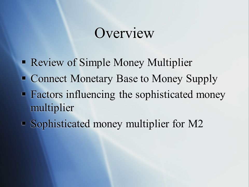 Overview Review of Simple Money Multiplier