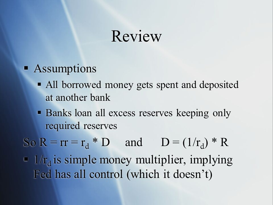 Review Assumptions So R = rr = rd * D and D = (1/rd) * R