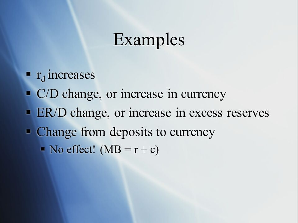 Examples rd increases C/D change, or increase in currency
