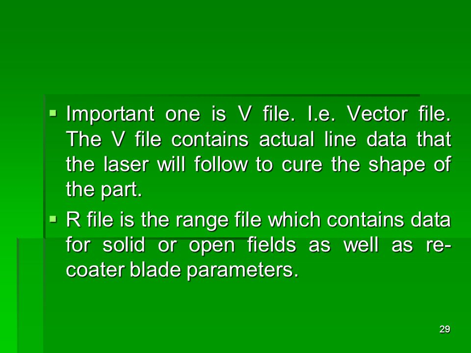 Important one is V file. I. e. Vector file