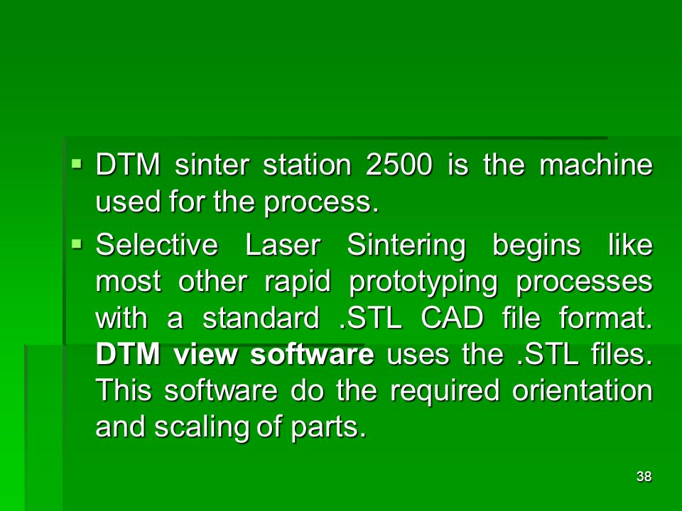 DTM sinter station 2500 is the machine used for the process.