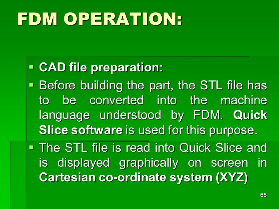 FDM OPERATION: CAD file preparation: