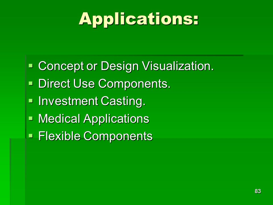 Applications: Concept or Design Visualization. Direct Use Components.