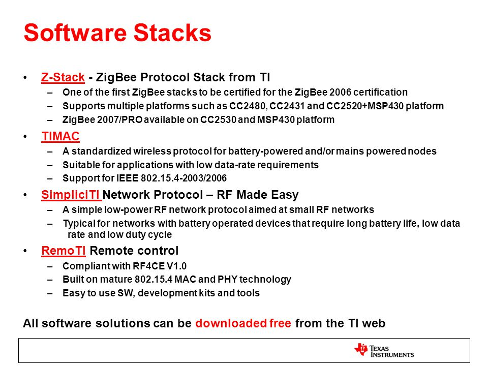 Software Stacks Z-Stack - ZigBee Protocol Stack from TI TIMAC
