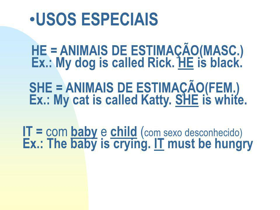 USOS ESPECIAIS HE = ANIMAIS DE ESTIMAÇÃO(MASC.)