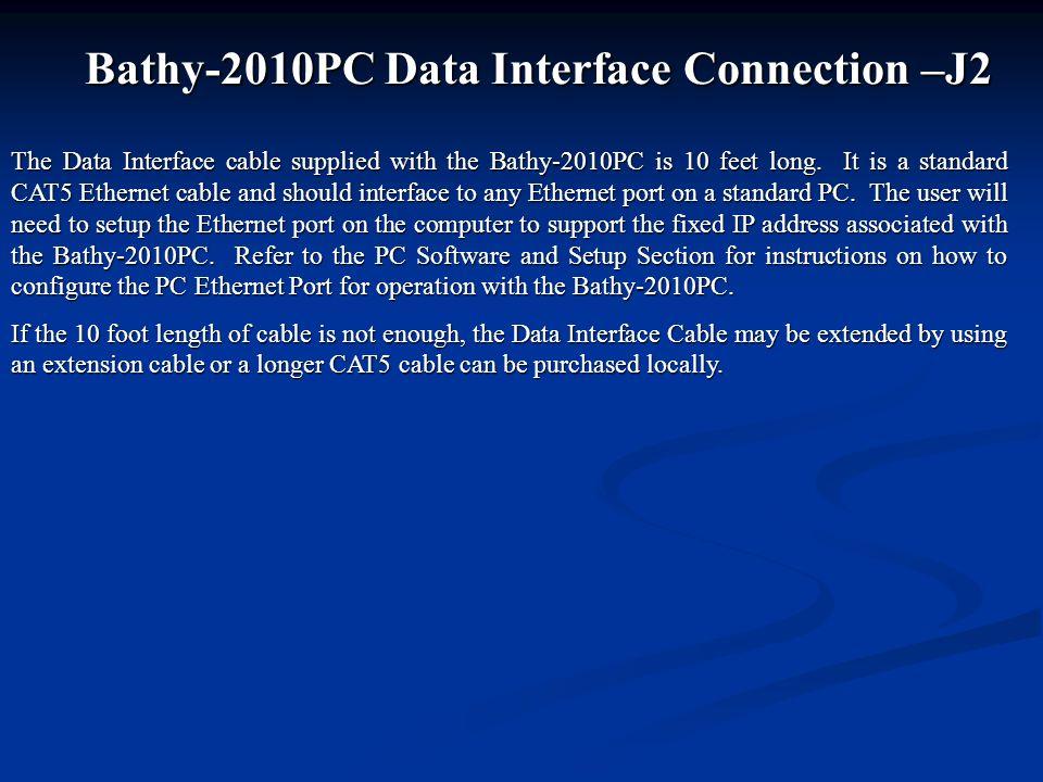 Bathy-2010PC Data Interface Connection –J2
