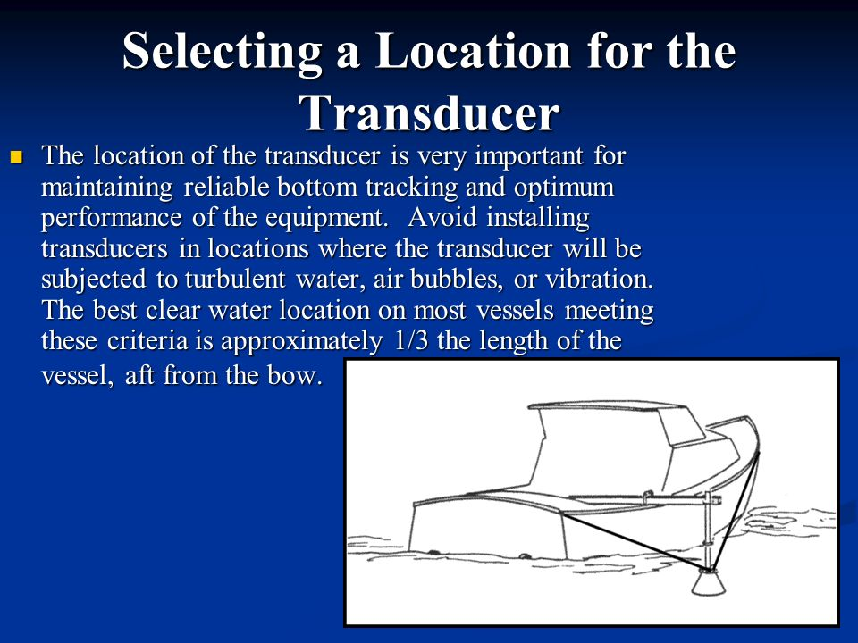 Selecting a Location for the Transducer