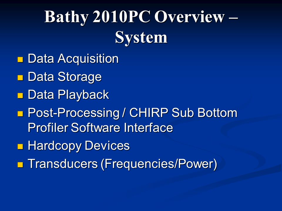 Bathy 2010PC Overview – System