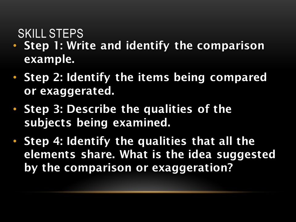 Skill Steps Step 1: Write and identify the comparison example.