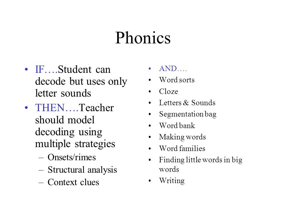 Phonics IF….Student can decode but uses only letter sounds