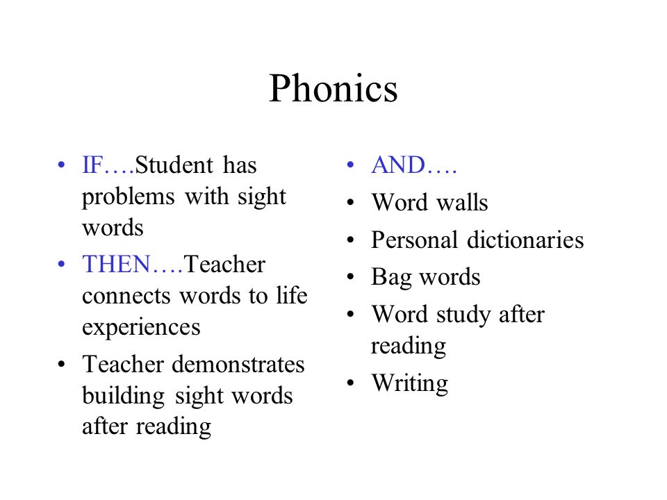 Phonics IF….Student has problems with sight words