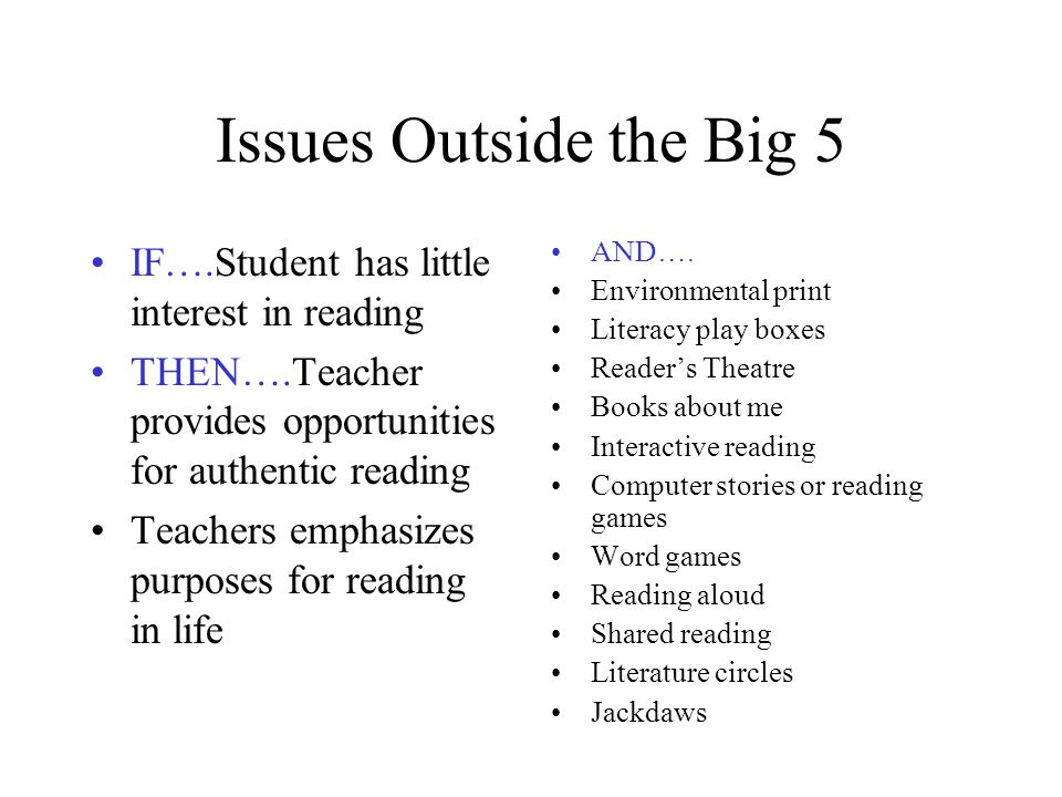 Issues Outside the Big 5 IF….Student has little interest in reading