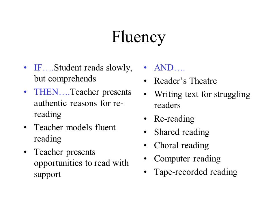 Fluency IF….Student reads slowly, but comprehends