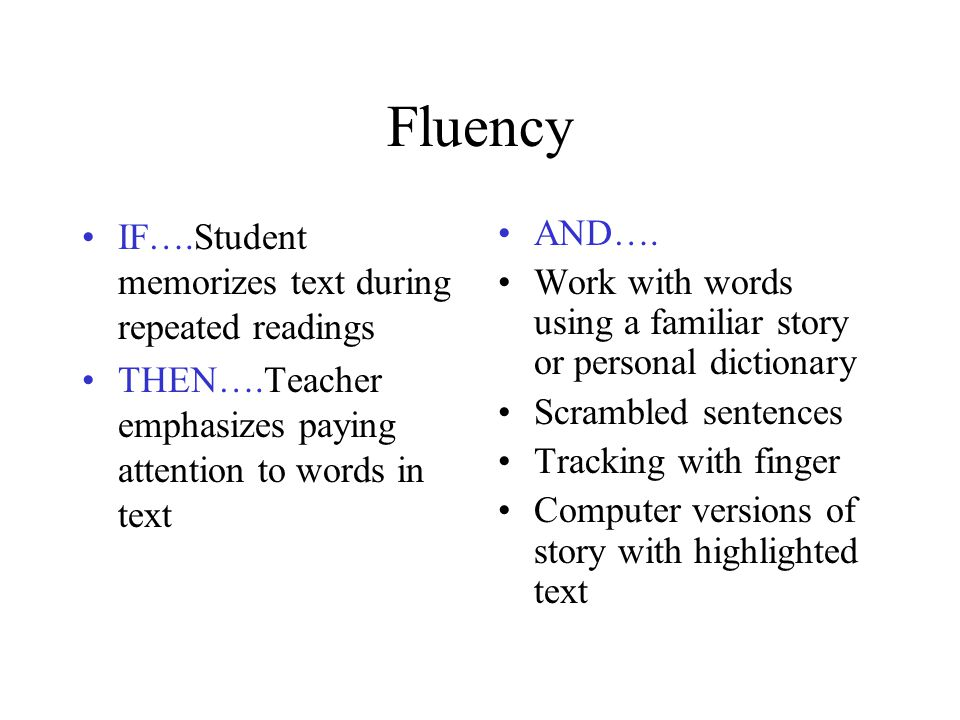 Fluency IF….Student memorizes text during repeated readings