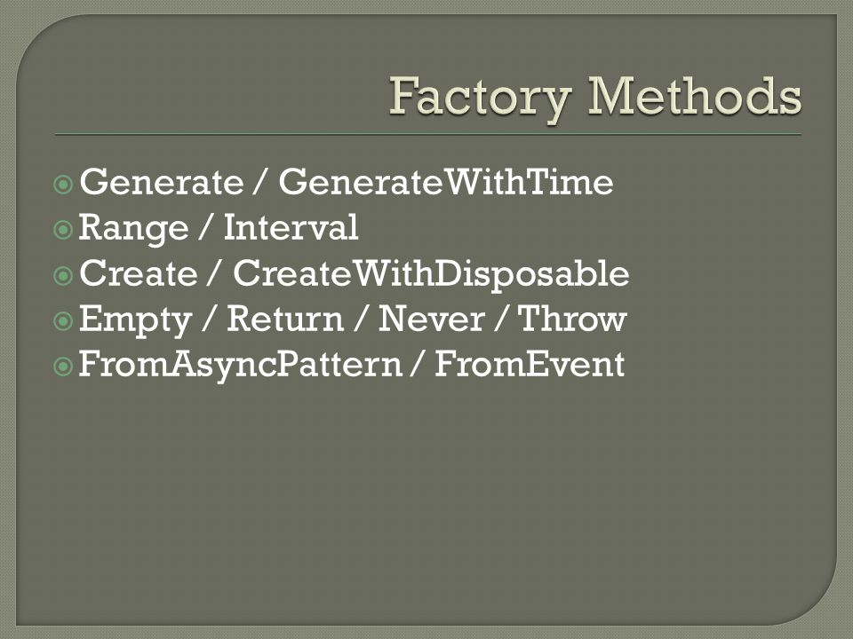 Factory Methods Generate / GenerateWithTime Range / Interval