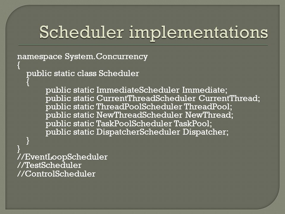 Scheduler implementations