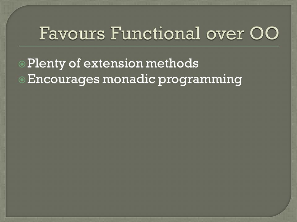 Favours Functional over OO