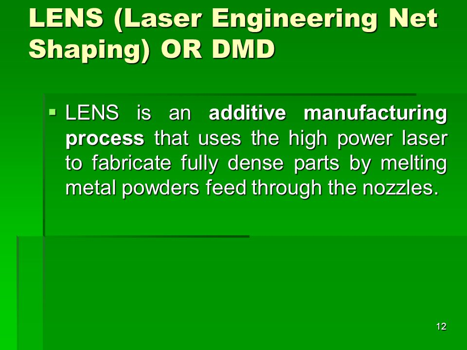 LENS (Laser Engineering Net Shaping) OR DMD