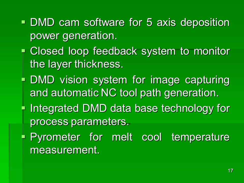 DMD cam software for 5 axis deposition power generation.