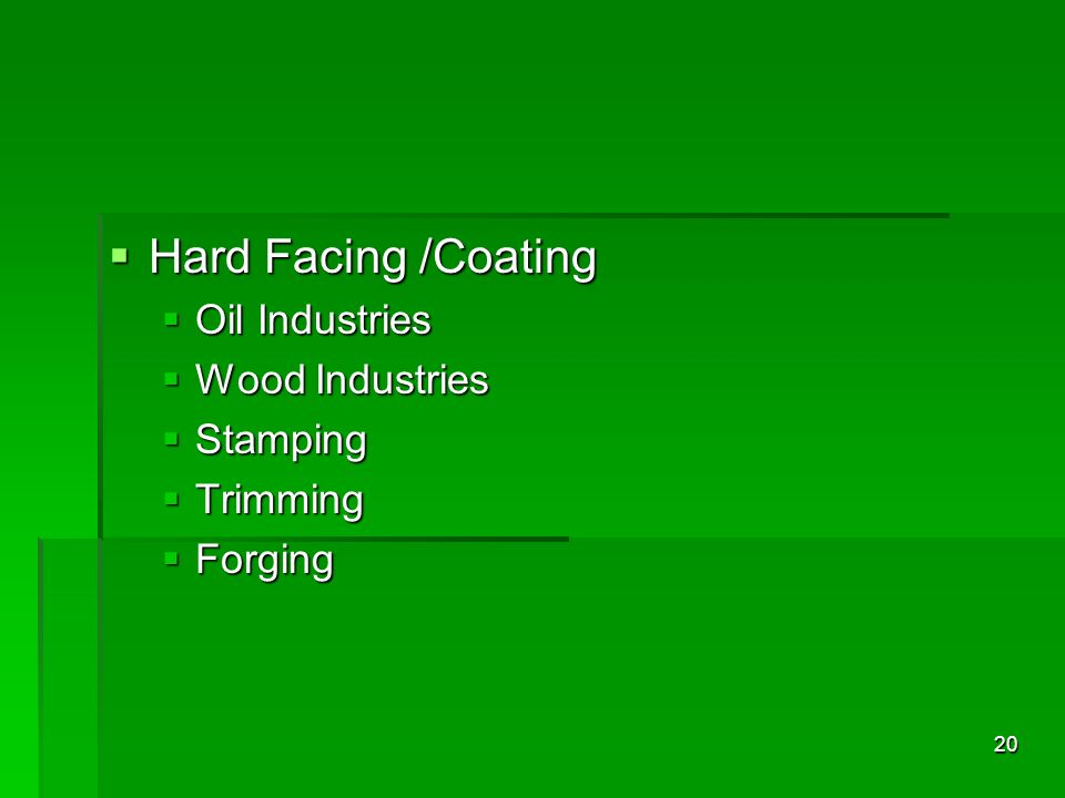 Hard Facing /Coating Oil Industries Wood Industries Stamping Trimming