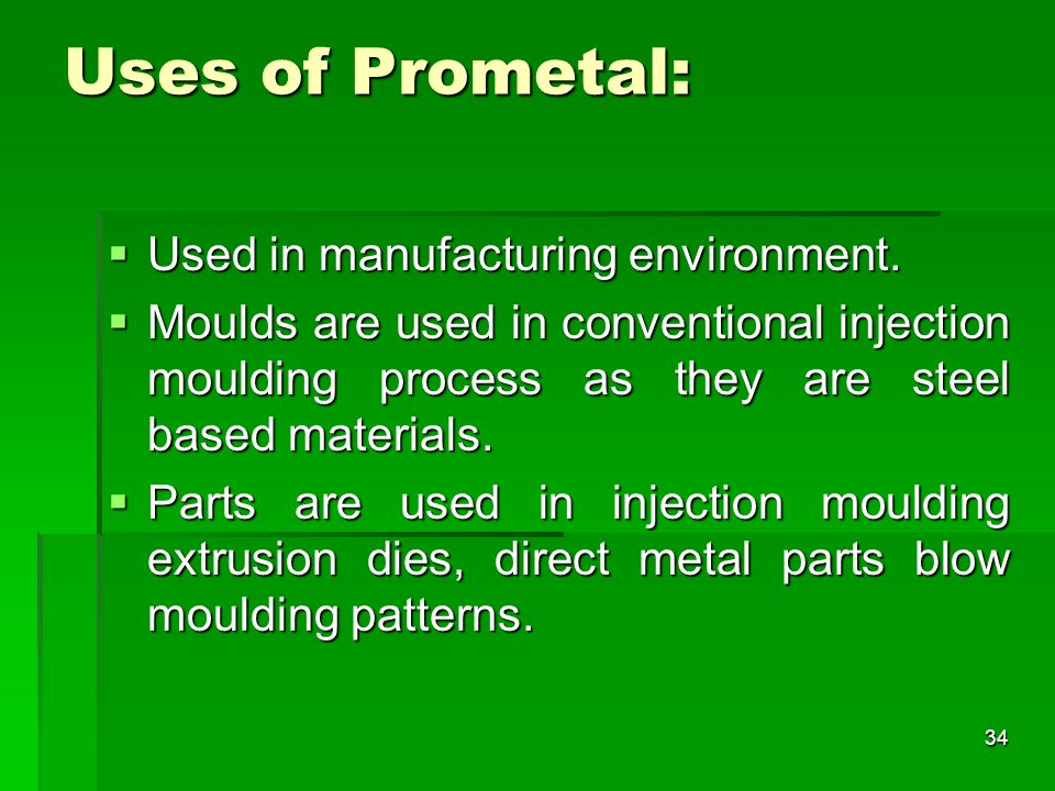 Uses of Prometal: Used in manufacturing environment.