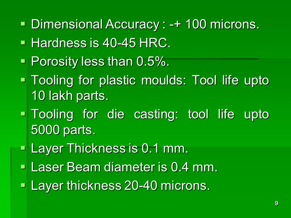 Dimensional Accuracy : -+ 100 microns.