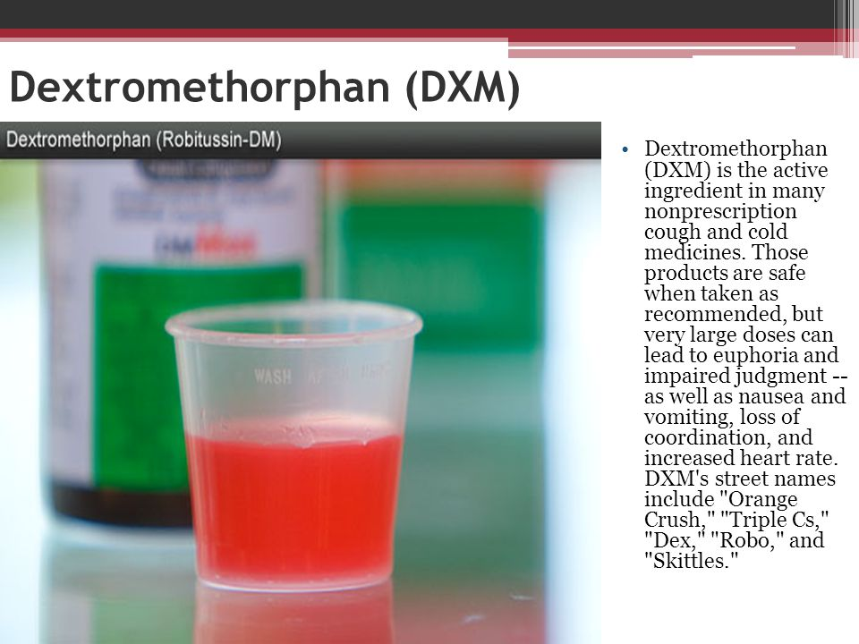 Dextromethorphan (DXM)