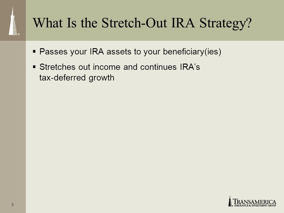 What Is the Stretch-Out IRA Strategy