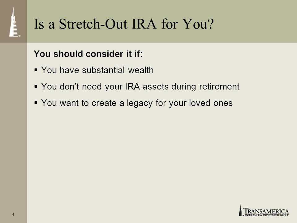 Is a Stretch-Out IRA for You