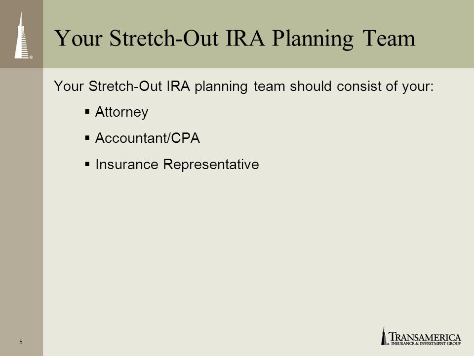 Your Stretch-Out IRA Planning Team