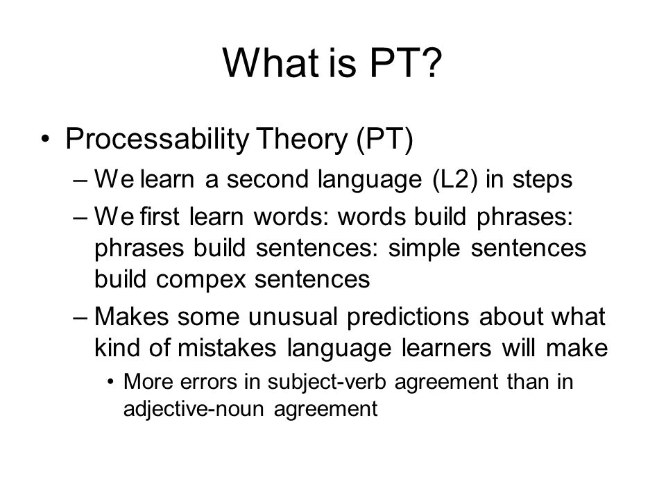 What is PT Processability Theory (PT)