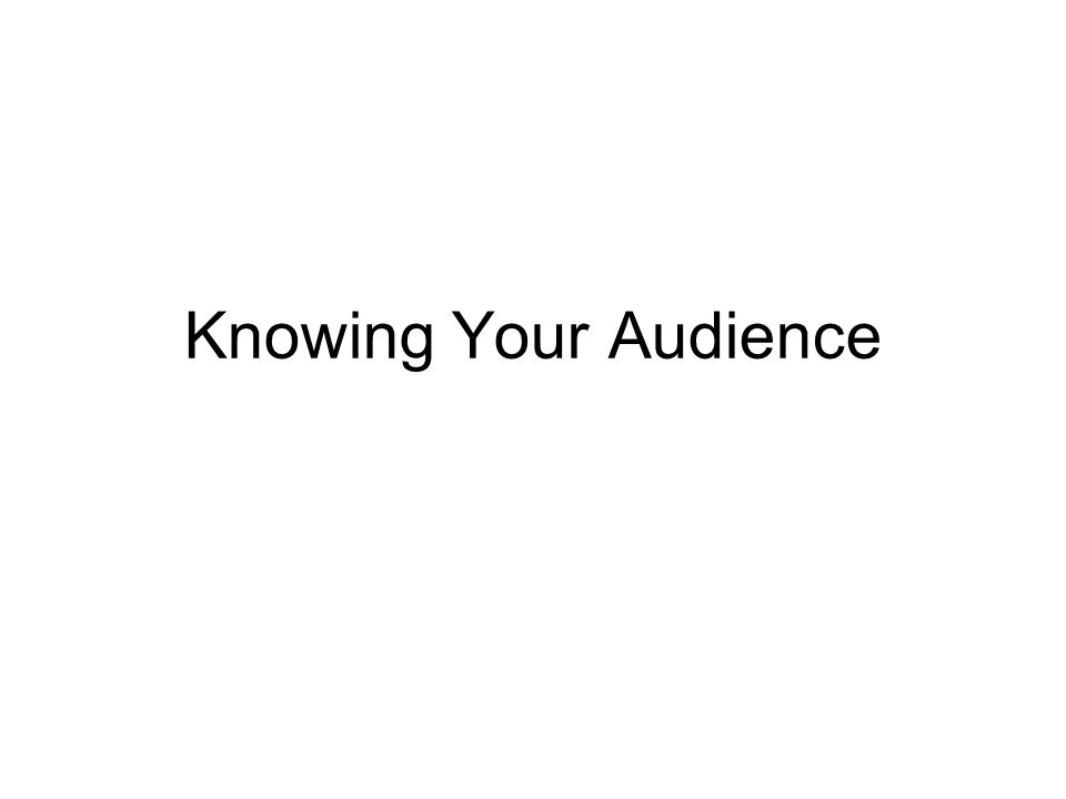 Knowing Your Audience