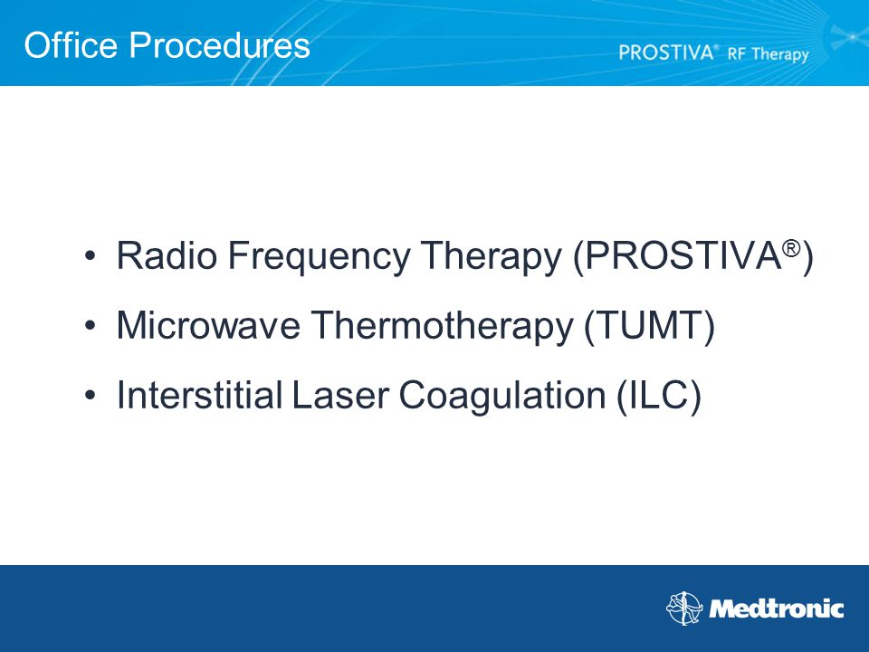 Radio Frequency Therapy (PROSTIVA®) Microwave Thermotherapy (TUMT)