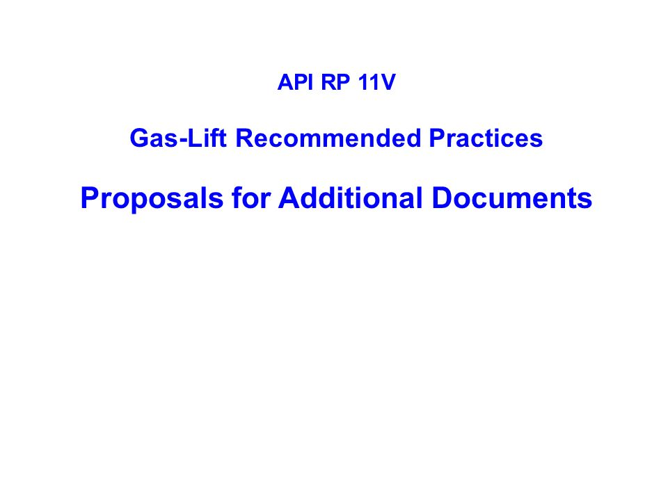 Gas-Lift Recommended Practices Proposals for Additional Documents