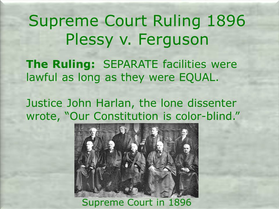 Supreme Court Ruling 1896 Plessy v. Ferguson