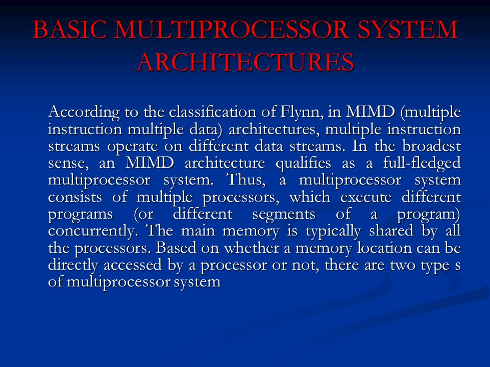 BASIC MULTIPROCESSOR SYSTEM ARCHITECTURES