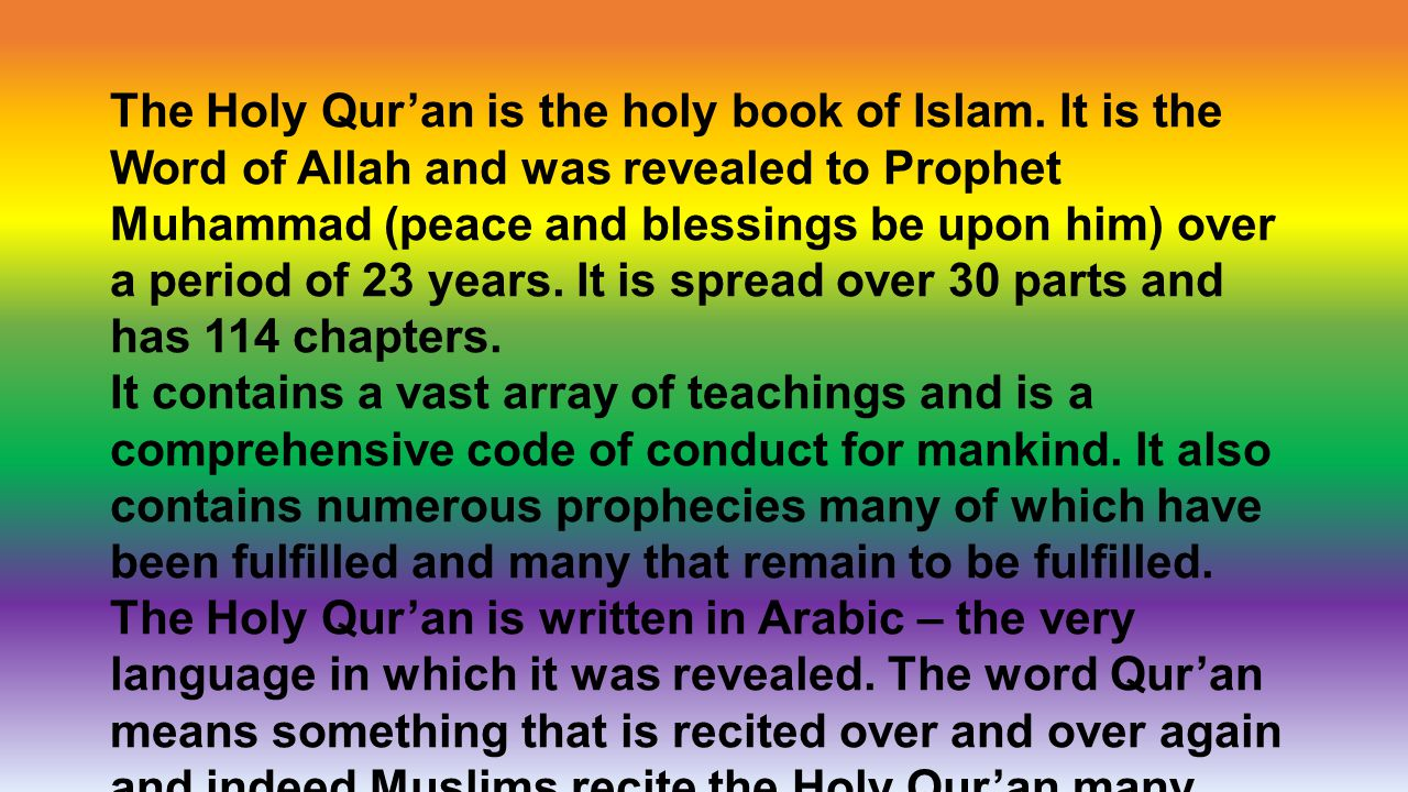 The Holy Qur'an is the holy book of Islam