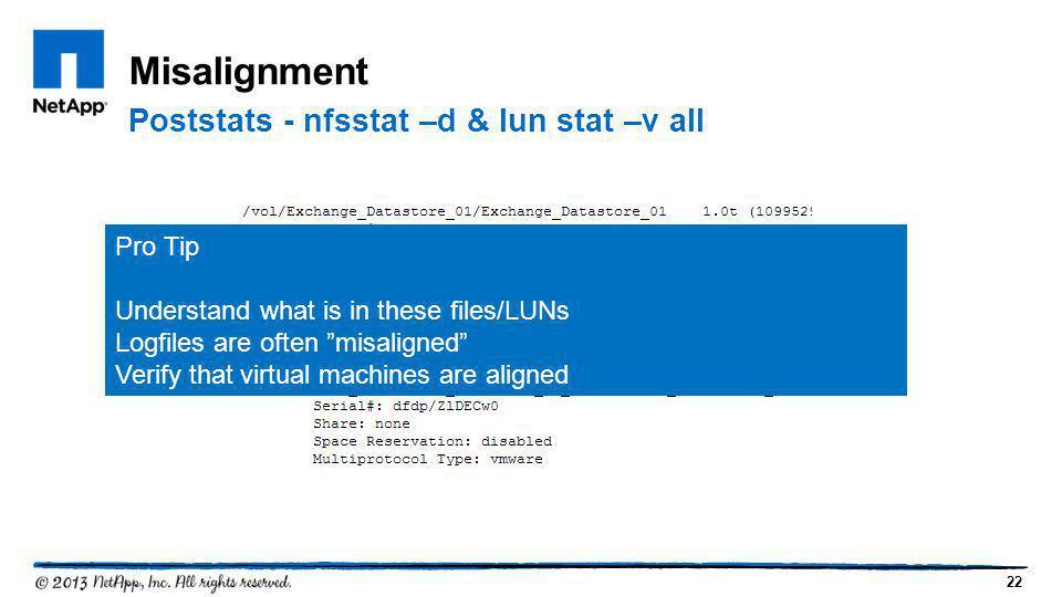 Misalignment Poststats - nfsstat –d & lun stat –v all Pro Tip